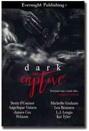Dark Captive: Manlove Edition by Angelique Volsen, Doris O'Connor, James Cox, Kai Tyler, Lea Bronsen, LJ Longo, Michelle Graham, Pelaam
