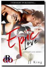 Epic Love (Masterclass #1) by JJ King