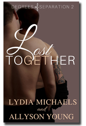 Lost Together (Degrees of Separation #2) by Lydia Michaels & Allyson Young