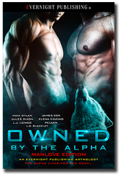 OWNED BY THE ALPHA: Manlove Edition - Maia Dylan | James Cox | Jules Dixon | Elena Kincaid | L.J. Longo | Pelaam | L.D. Blakeley