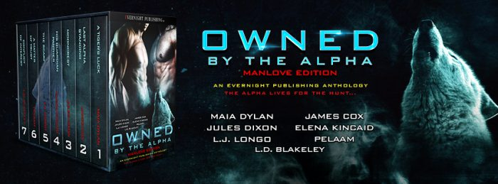 OWNED BY THE ALPHA Manlove Edition: Special Preorder Price $2.99
