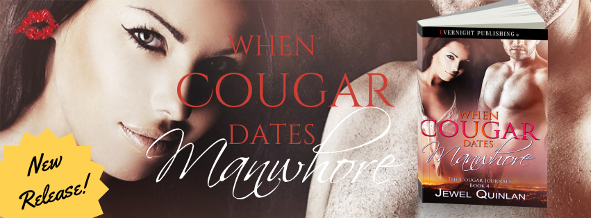 NEW RELEASE: When Cougar Dates Manwhore by Jewel Quinlan