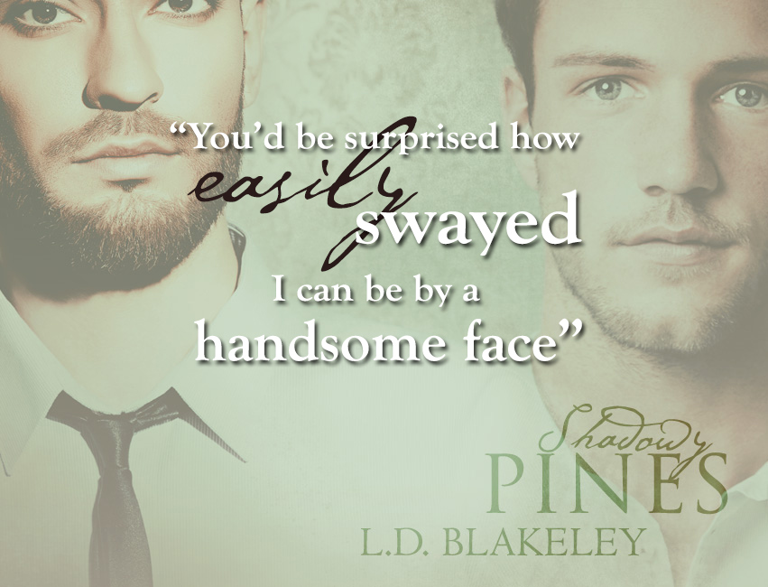 Easily swayed... Shadowy Pines by L.D. Blakeley