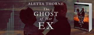 NEW RELEASE: The Ghost of Her Ex by Aletta Thorne