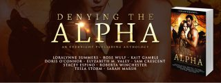 Spotlight: Denying the Alpha (AVAILABLE NOW)
