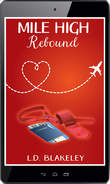 Mile High Rebound by L.D. Blakeley